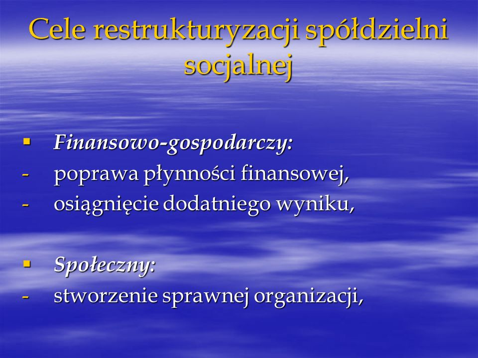 Cele restrukturyzacji spółdzielni socjalnej