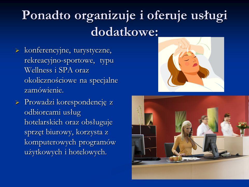 Ponadto organizuje i oferuje usługi dodatkowe: