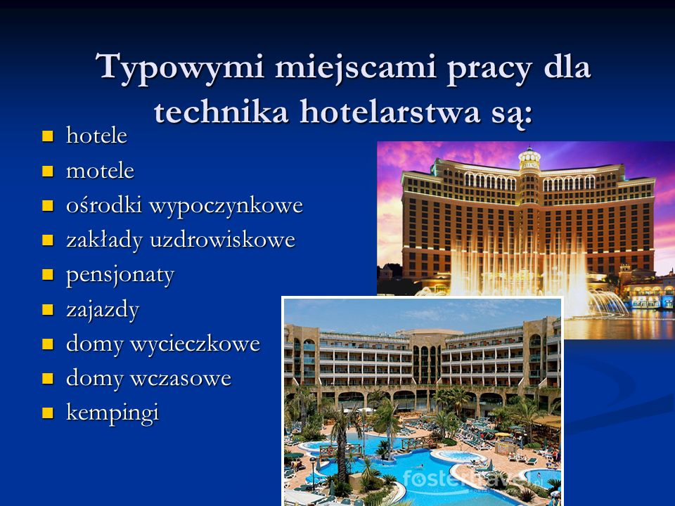 Typowymi miejscami pracy dla technika hotelarstwa są: