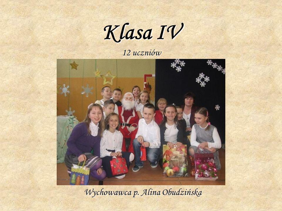 Klasa IV 12 uczniów Wychowawca p. Alina Obudzińska