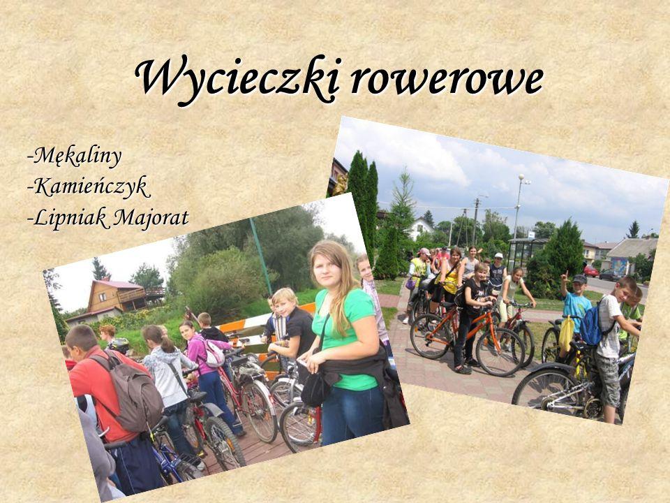 Wycieczki rowerowe -Mękaliny -Kamieńczyk -Lipniak Majorat