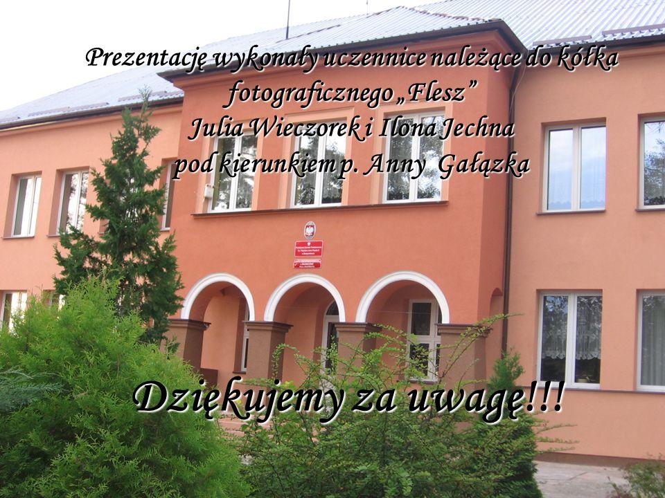 """Prezentację wykonały uczennice należące do kółka fotograficznego """"Flesz Julia Wieczorek i Ilona Jechna pod kierunkiem p. Anny Gałązka"""