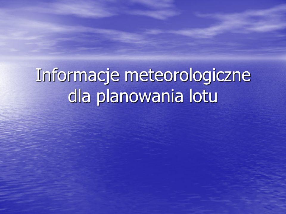 Informacje meteorologiczne dla planowania lotu