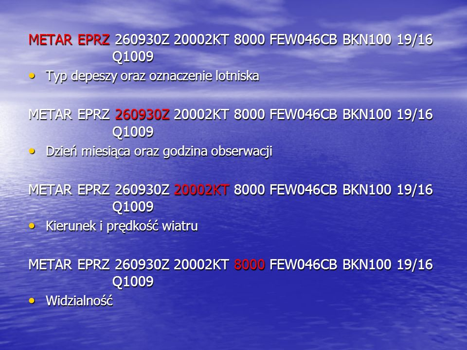 METAR EPRZ 260930Z 20002KT 8000 FEW046CB BKN100 19/16 Q1009