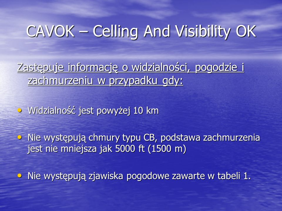 CAVOK – Celling And Visibility OK