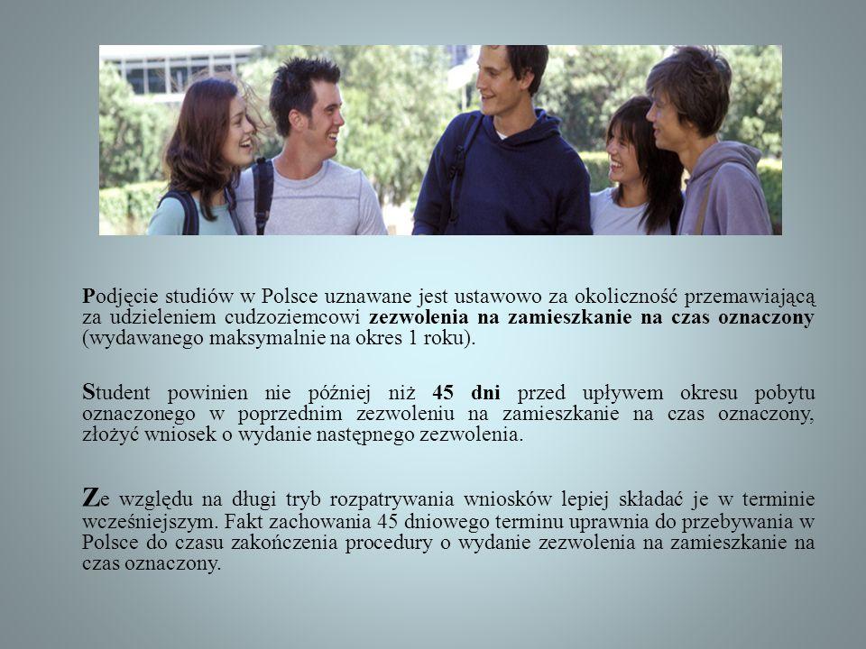 Podjęcie studiów w Polsce uznawane jest ustawowo za okoliczność przemawiającą za udzieleniem cudzoziemcowi zezwolenia na zamieszkanie na czas oznaczony (wydawanego maksymalnie na okres 1 roku).