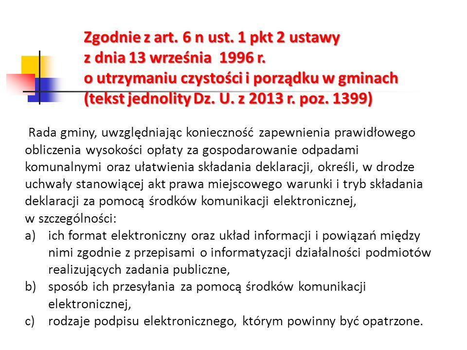 Zgodnie z art. 6 n ust. 1 pkt 2 ustawy z dnia 13 września 1996 r.