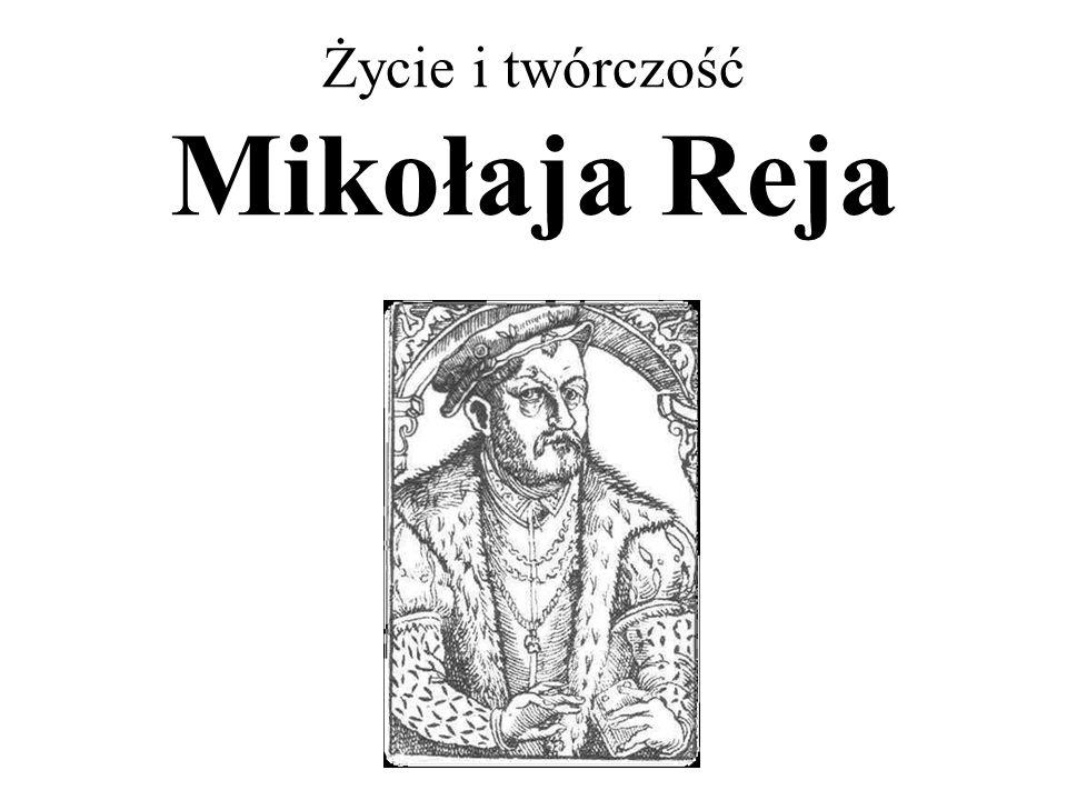 Życie i twórczość Mikołaja Reja