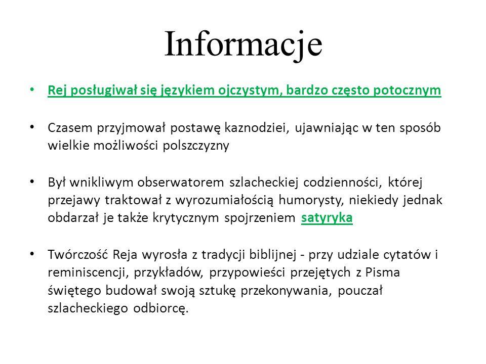 Informacje Rej posługiwał się językiem ojczystym, bardzo często potocznym.