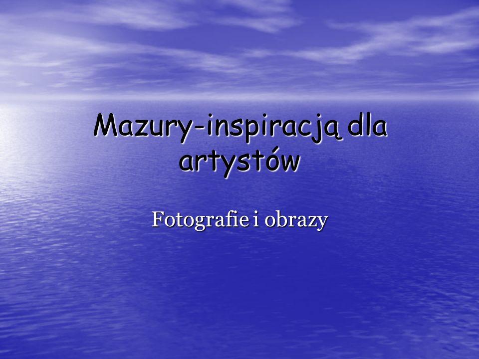 Mazury-inspiracją dla artystów