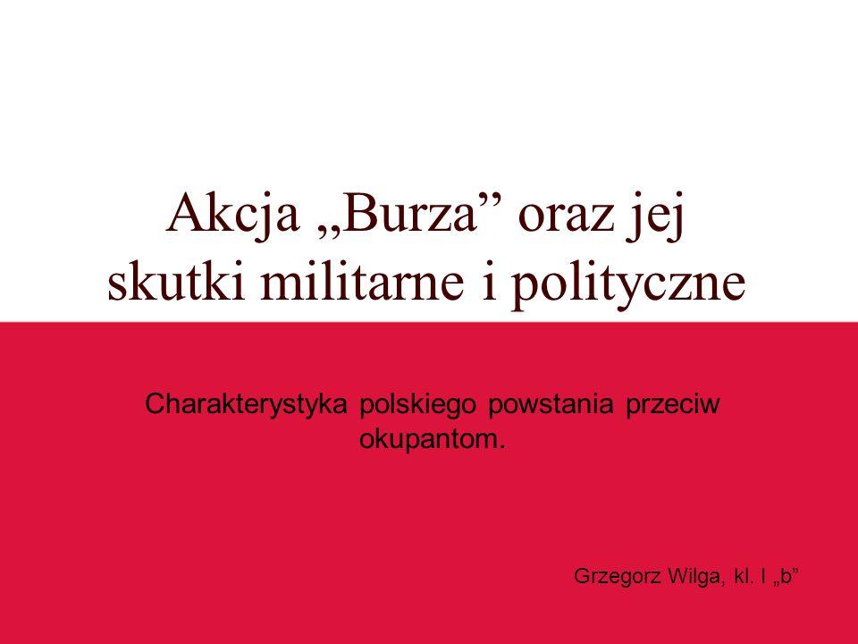 """Akcja """"Burza oraz jej skutki militarne i polityczne"""