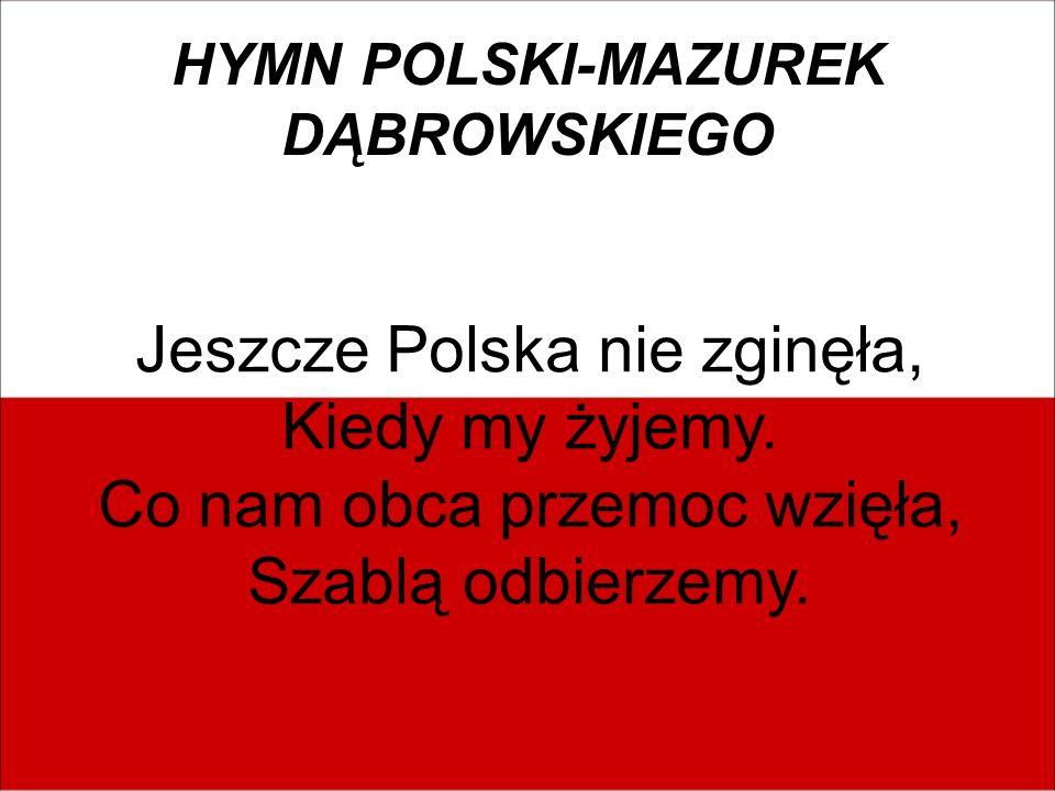 HYMN POLSKI-MAZUREK DĄBROWSKIEGO