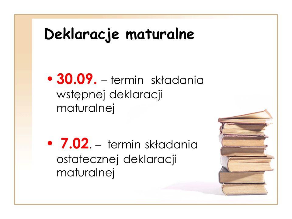 Deklaracje maturalne 30.09. – termin składania wstępnej deklaracji maturalnej.