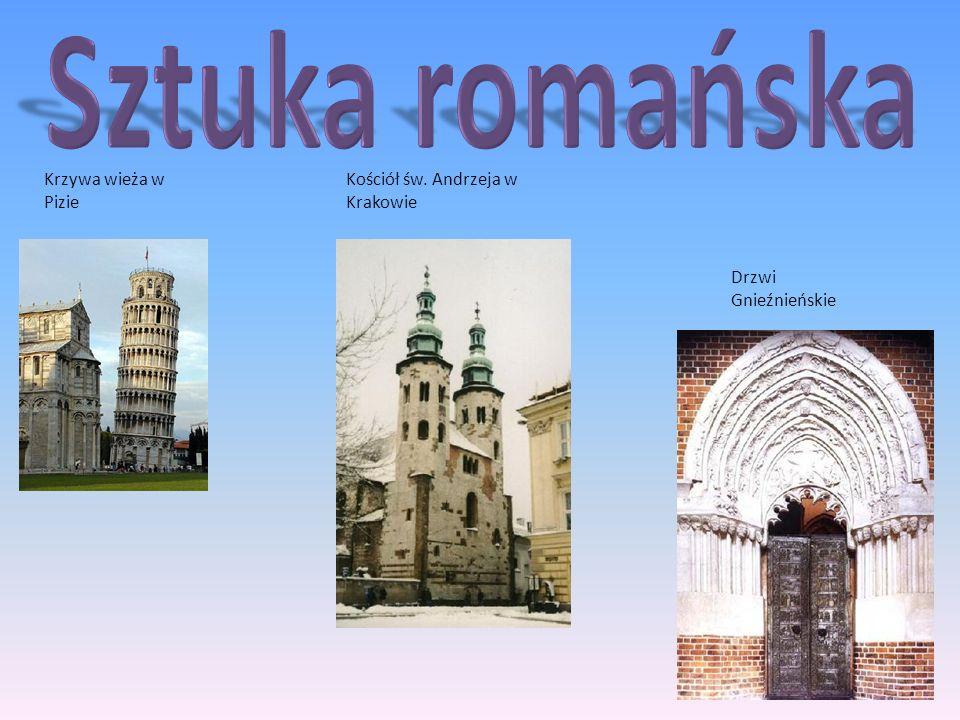 Sztuka romańska Krzywa wieża w Pizie Kościół św. Andrzeja w Krakowie