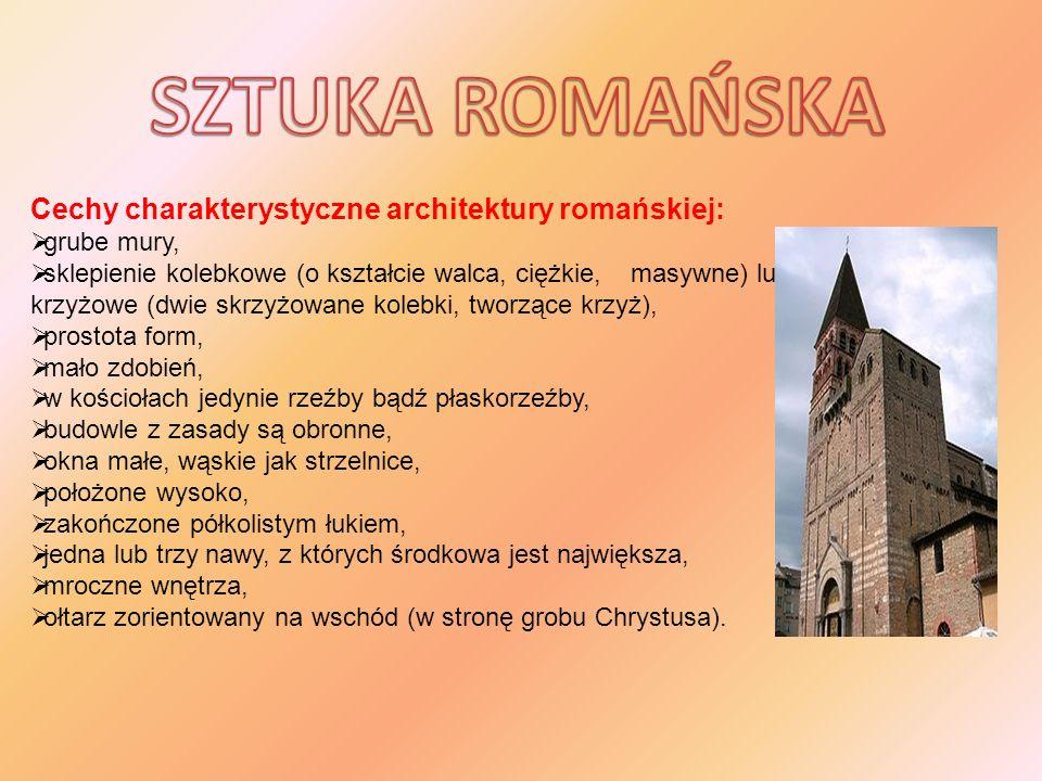SZTUKA ROMAŃSKA Cechy charakterystyczne architektury romańskiej: