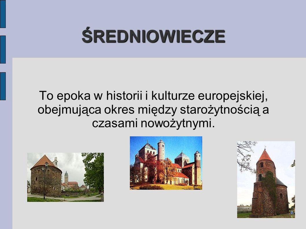 ŚREDNIOWIECZE To epoka w historii i kulturze europejskiej, obejmująca okres między starożytnością a czasami nowożytnymi.