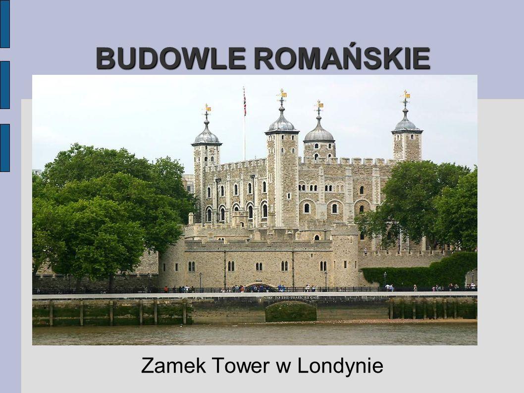 BUDOWLE ROMAŃSKIE Zamek Tower w Londynie