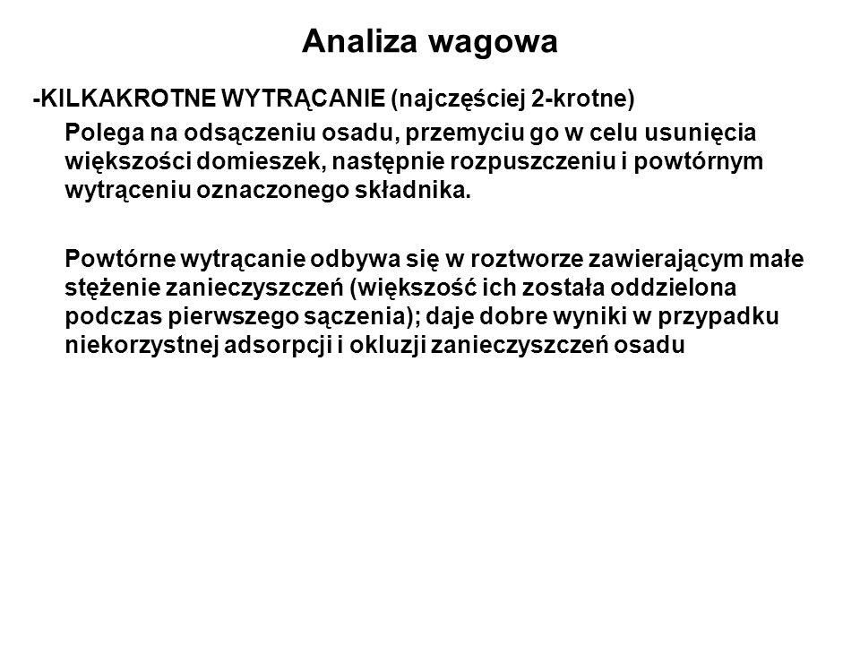 Analiza wagowa -KILKAKROTNE WYTRĄCANIE (najczęściej 2-krotne)