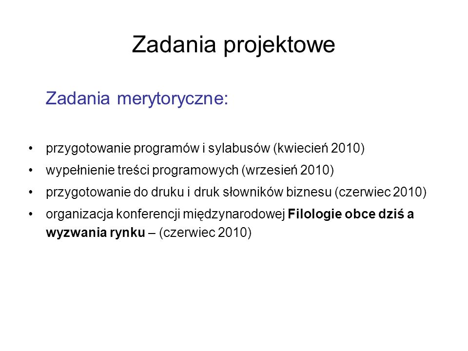 Zadania projektowe Zadania merytoryczne: