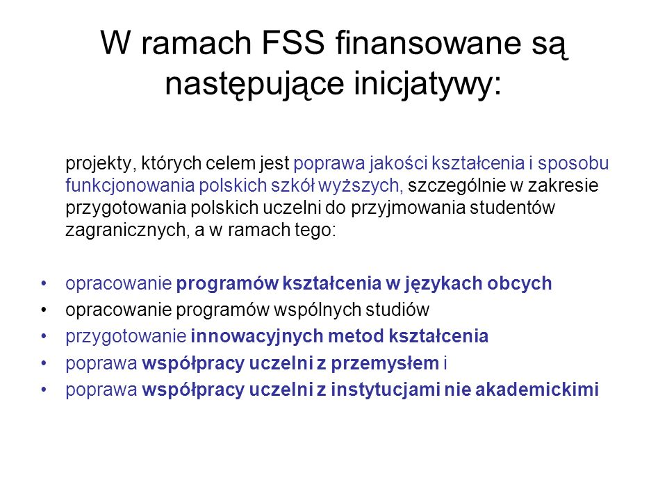 W ramach FSS finansowane są następujące inicjatywy: