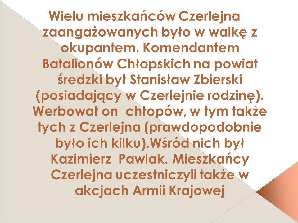 Wielu mieszkańców Czerlejna zaangażowanych było w walkę z okupantem