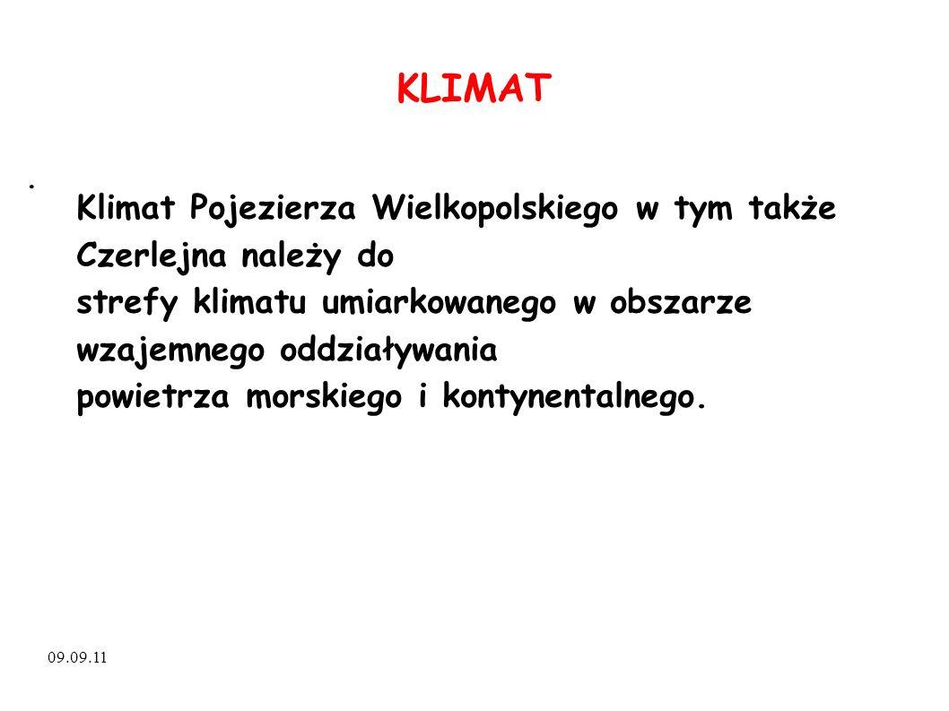KLIMAT . Klimat Pojezierza Wielkopolskiego w tym także Czerlejna należy do. strefy klimatu umiarkowanego w obszarze wzajemnego oddziaływania.