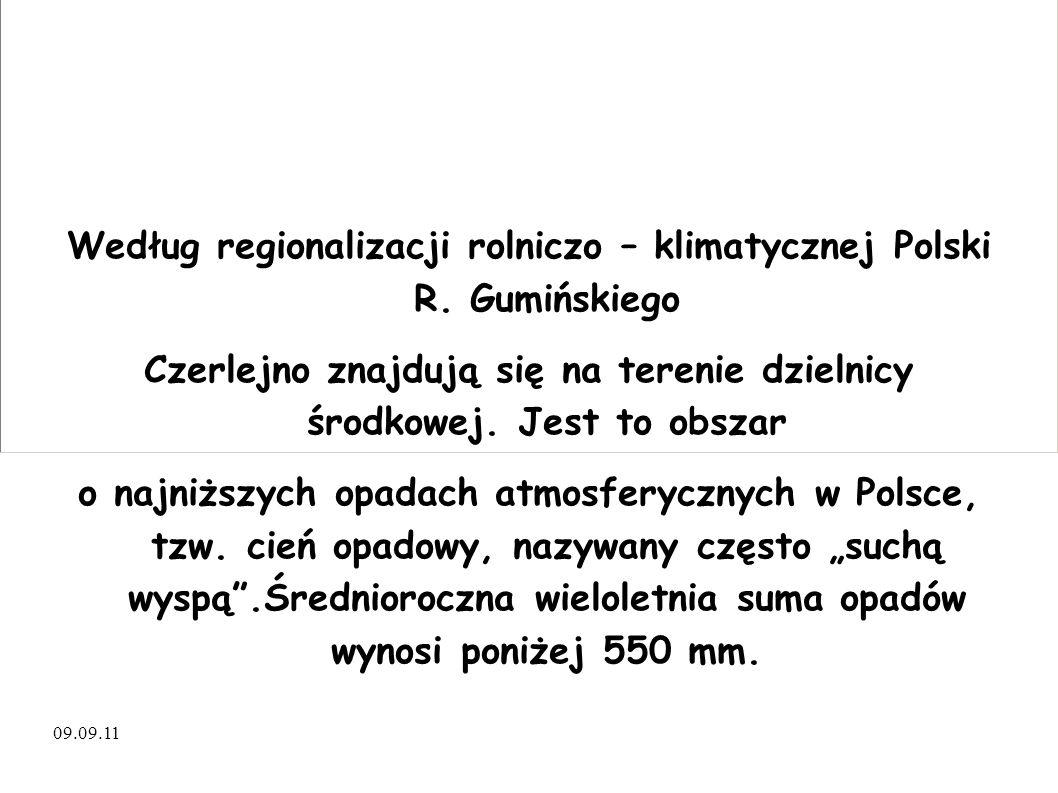 Według regionalizacji rolniczo – klimatycznej Polski R
