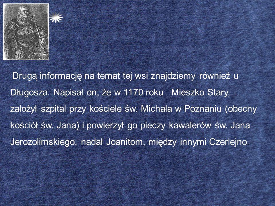 Drugą informację na temat tej wsi znajdziemy również u Długosza