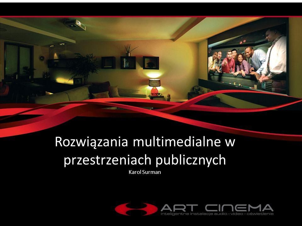 Rozwiązania multimedialne w przestrzeniach publicznych Karol Surman