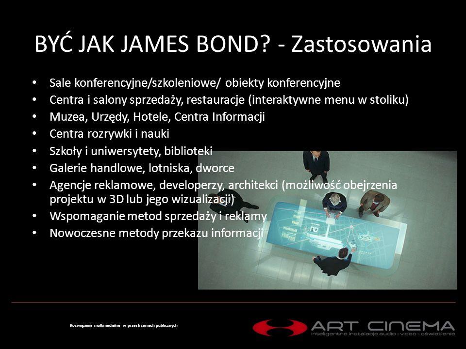 BYĆ JAK JAMES BOND - Zastosowania