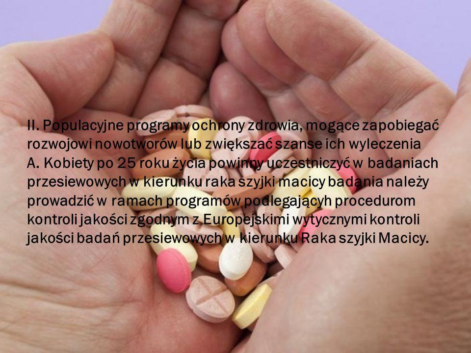 II. Populacyjne programy ochrony zdrowia, mogące zapobiegać rozwojowi nowotworów lub zwiększać szanse ich wyleczenia