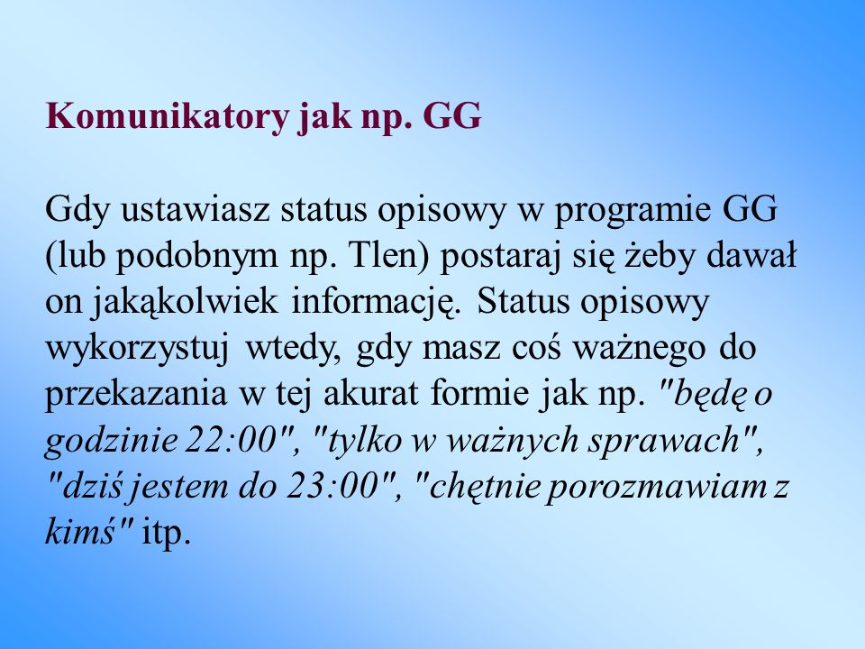 Komunikatory jak np. GG