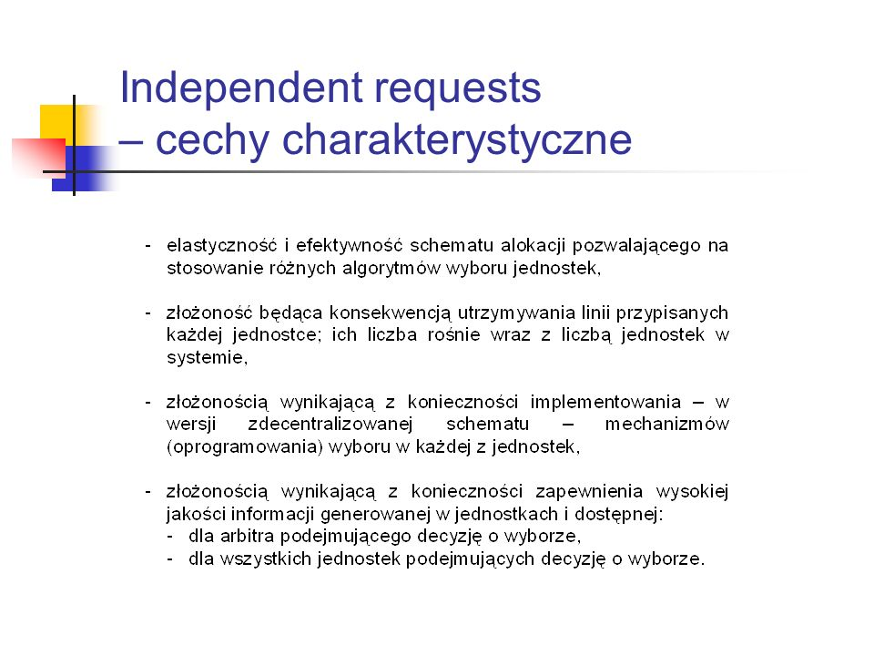 Independent requests – cechy charakterystyczne