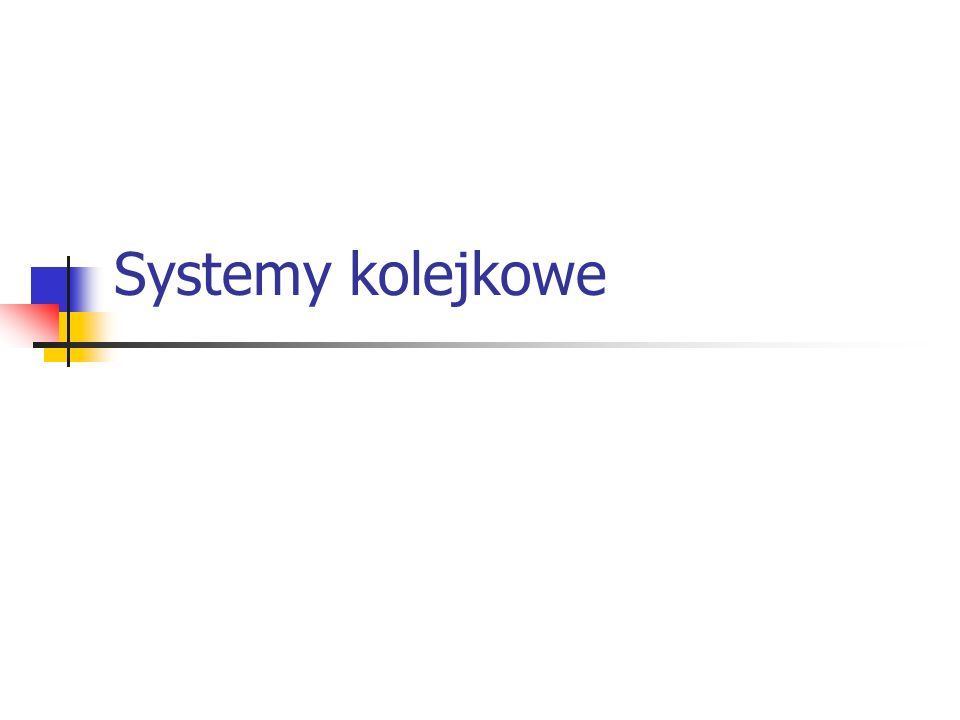 Systemy kolejkowe