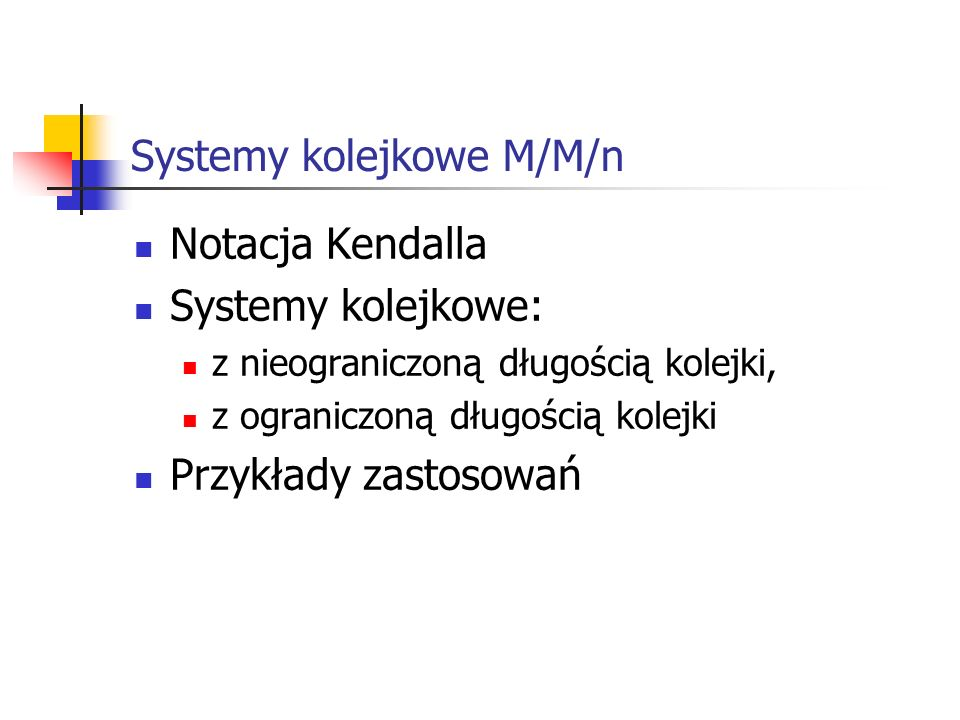 Systemy kolejkowe M/M/n