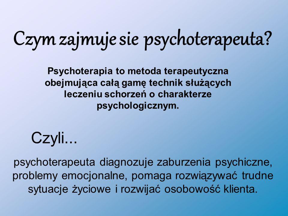 Czym zajmuje sie psychoterapeuta