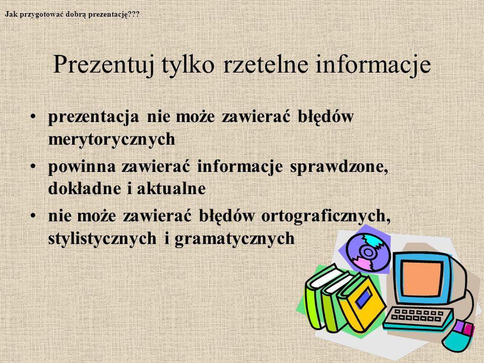 Prezentuj tylko rzetelne informacje