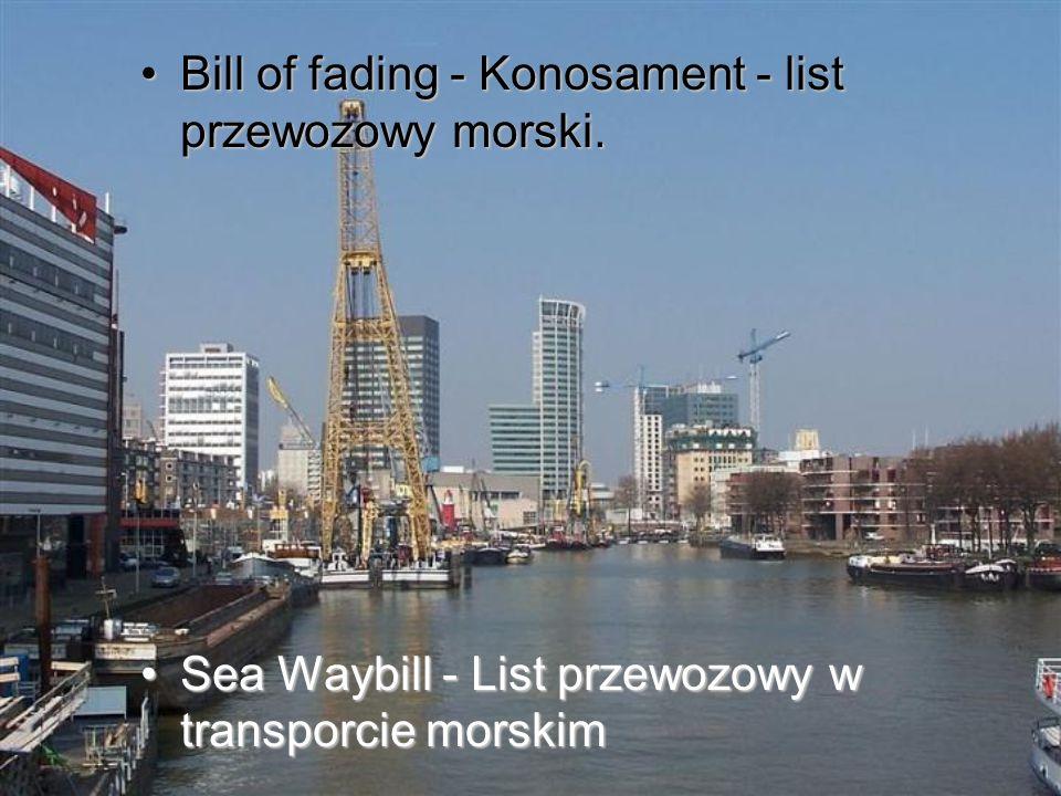 Bill of fading - Konosament - list przewozowy morski.