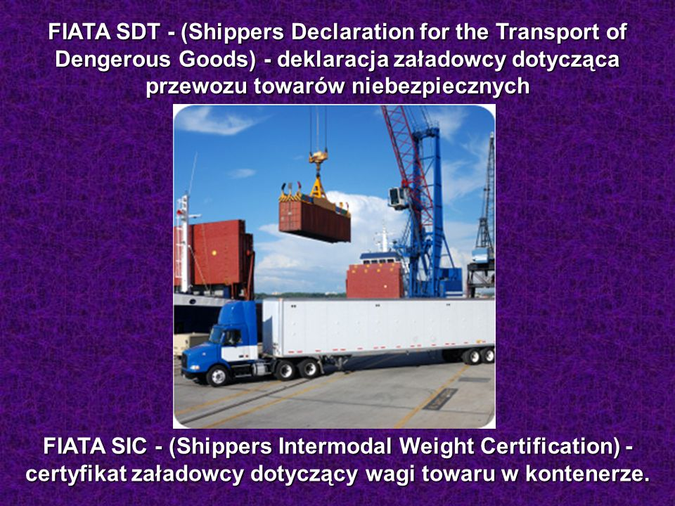 FIATA SDT - (Shippers Declaration for the Transport of Dengerous Goods) - deklaracja załadowcy dotycząca przewozu towarów niebezpiecznych