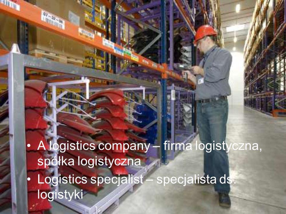 A logistics company – firma logistyczna, spółka logistyczna