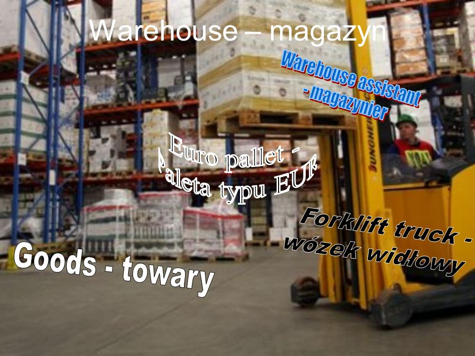 Warehouse – magazyn Warehouse assistant - magazynier Euro pallet -