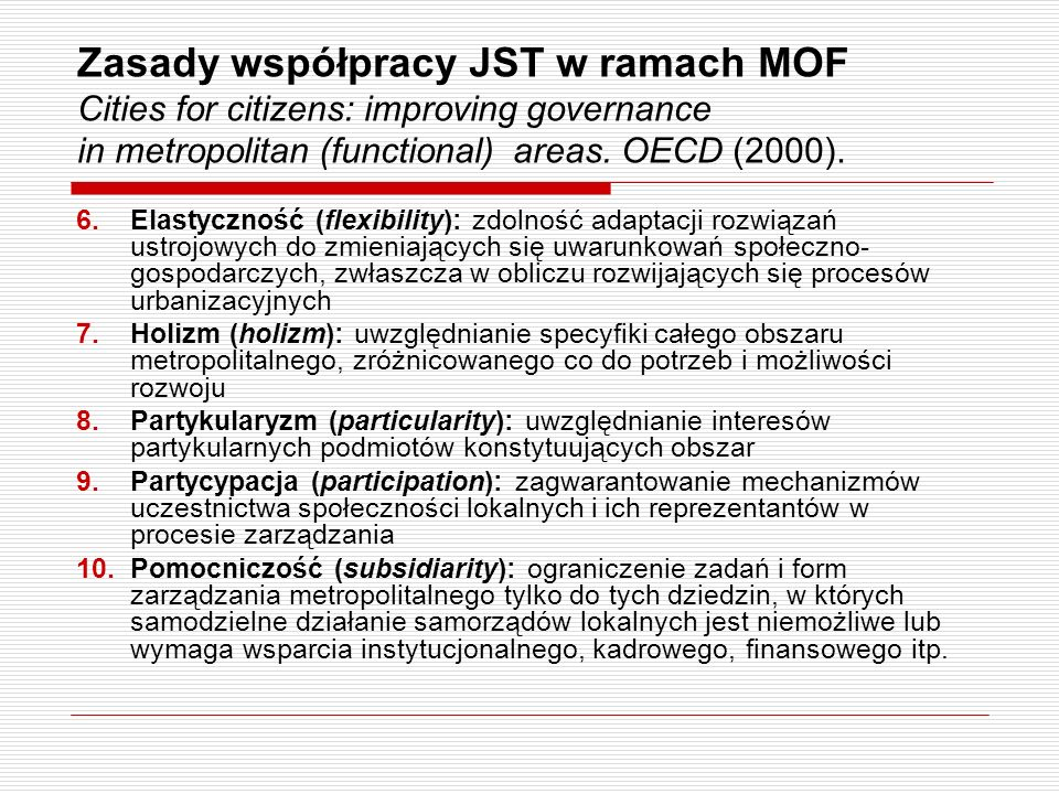 Zasady współpracy JST w ramach MOF Cities for citizens: improving governance in metropolitan (functional) areas. OECD (2000).
