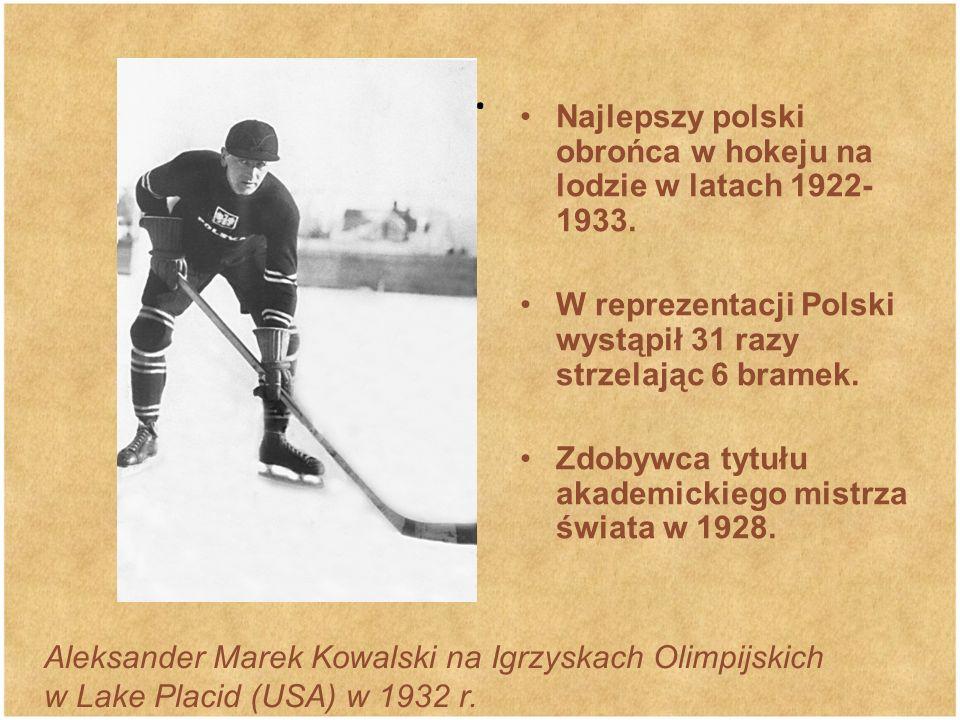 . Najlepszy polski obrońca w hokeju na lodzie w latach 1922-1933.