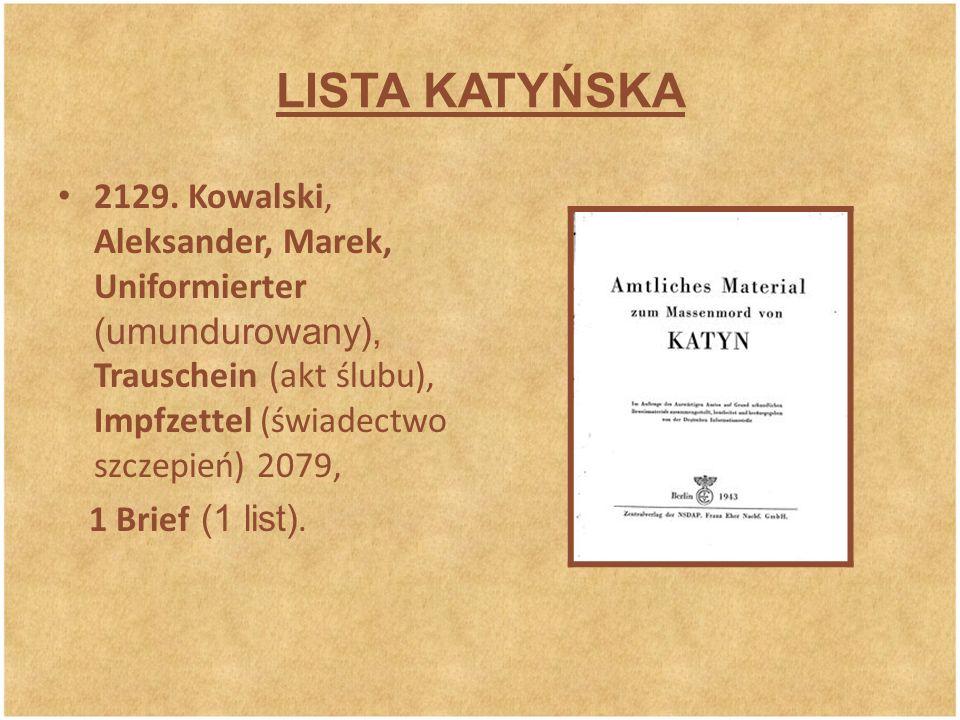 LISTA KATYŃSKA 2129. Kowalski, Aleksander, Marek, Uniformierter (umundurowany), Trauschein (akt ślubu), Impfzettel (świadectwo szczepień) 2079,