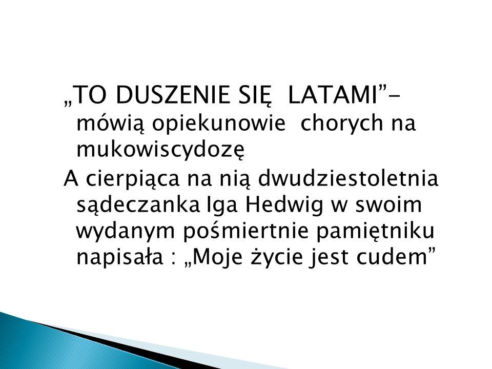 """""""TO DUSZENIE SIĘ LATAMI - mówią opiekunowie chorych na mukowiscydozę"""