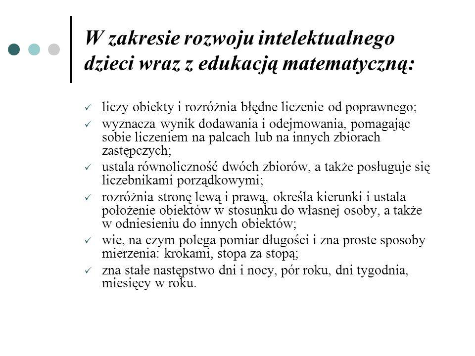 W zakresie rozwoju intelektualnego dzieci wraz z edukacją matematyczną: