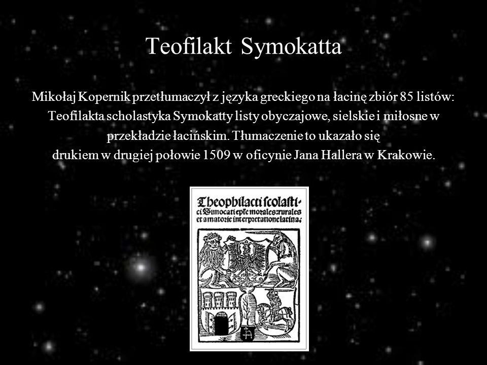 Teofilakt Symokatta Mikołaj Kopernik przetłumaczył z języka greckiego na łacinę zbiór 85 listów: