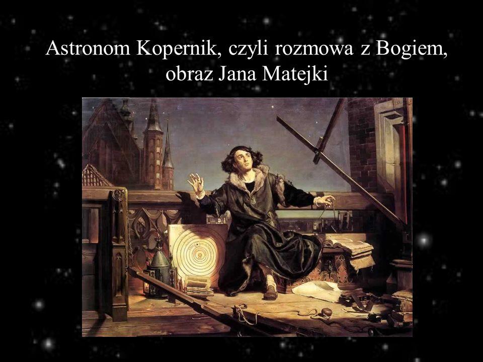 Astronom Kopernik, czyli rozmowa z Bogiem, obraz Jana Matejki