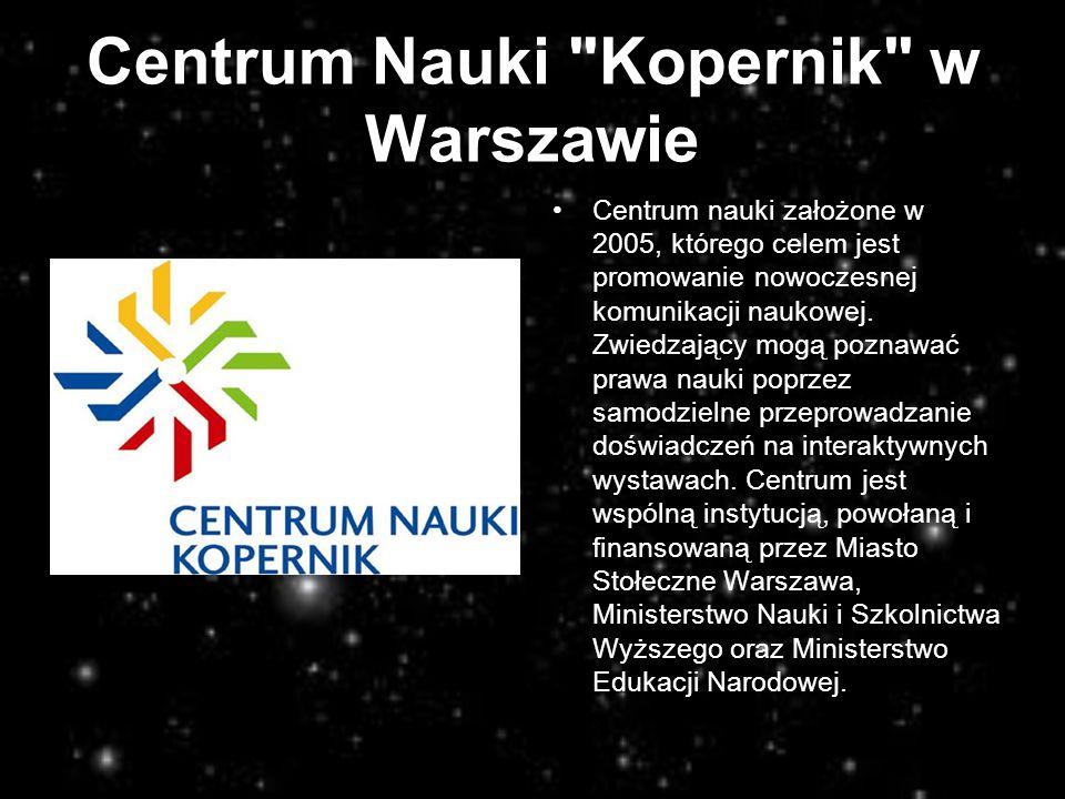 Centrum Nauki Kopernik w Warszawie