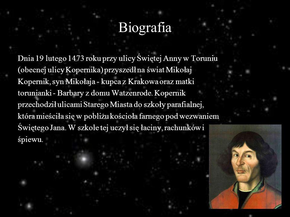 Biografia Dnia 19 lutego 1473 roku przy ulicy Świętej Anny w Toruniu